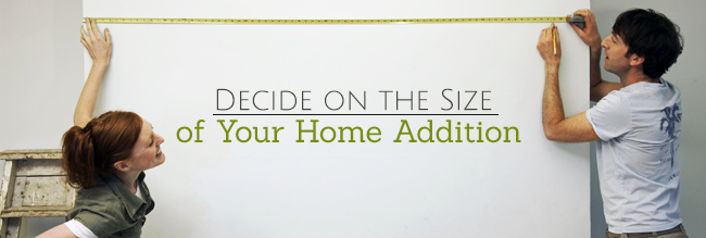 Decide on the Size of Your Home Addition