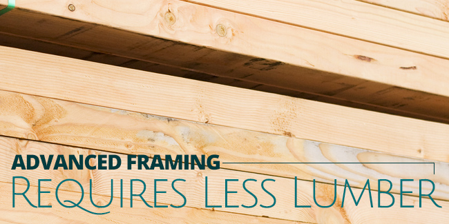 Advanced Framing Requires Less Lumber